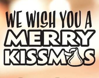 Christmas Vinyl Decal - We Wish you a Merry Kissmas!