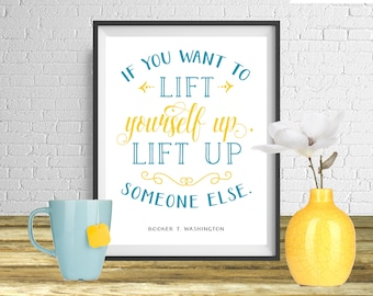 If you want to lift yourself up, Booker T. Washington Quote Print, Printable art wall decor, Inspirational quotes poster - Instant Download