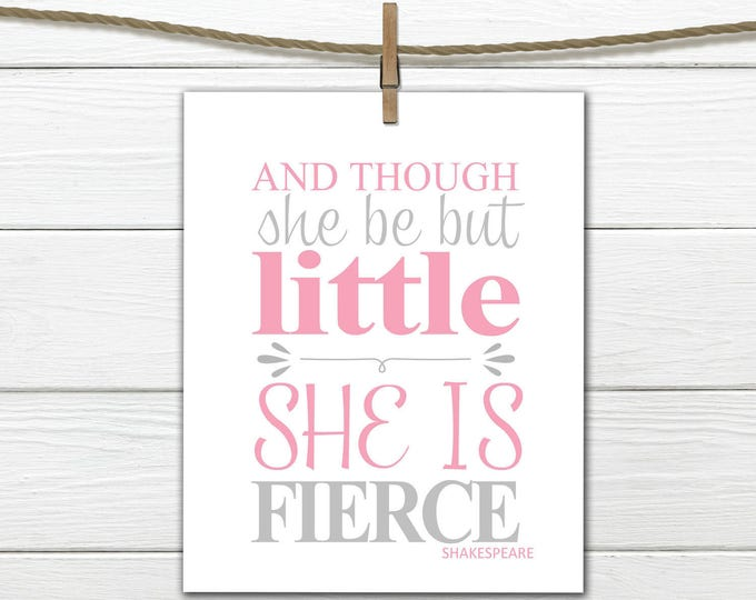 """Shakespeare Quote - """" Though she be but little""""  Your choice of Size and Color - Nursery Decor"""