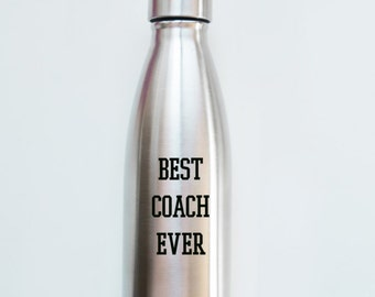 BEST COACH EVER - Stainless Steel Vacuum Sealed Water Bottle  - 17 ounce bottle - stays cold up to 24 hours