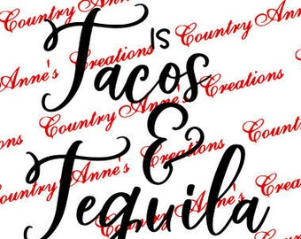 SVG PNG DXF Eps Ai Wpc Fcm Cut file for Silhouette, Cricut- Tacos and Tequila svg