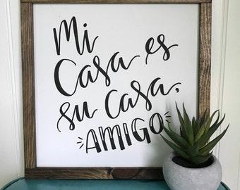 "Mi Casa Es Su Casa Amigo Quote | 13""x13"" Sign | Hand Lettered | Calligraphy | Wood Sign | Farmhouse Style Sign"