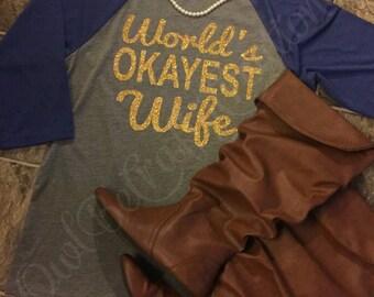 Worlds Okayest Wife Raglan t-shirt