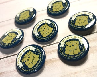 Kawaii Good Boy Appreciation Club Dog Pinback Button or Magnet