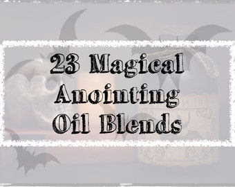 23 Magical Anointing Oil Blends - Plus Bonuses