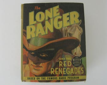 1939 Big Little Book - The Lone Ranger and the Red Renegades - By Fran Striker - Published by Whitman - 425 Printed Pages with Illustrations