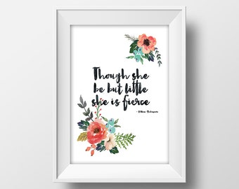 Though she be but little she is fierce /// 8x10 printable Watercolour Art, Downloadable Print, Wall Print, Shakespeare Quote, Nursery print