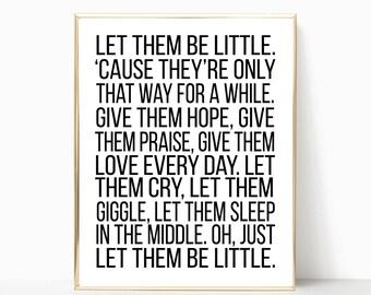 Let them be little print, let them be little, printable wall art, wall decor, nursery decor, home decor, let children be little, lyrics art