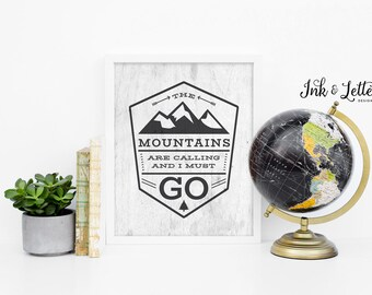 Mountain Print - The Mountains Are Calling and I Must Go - Wanderlust Decor - Adventure Nursery - Gray Decor - Instant Download - 8x10
