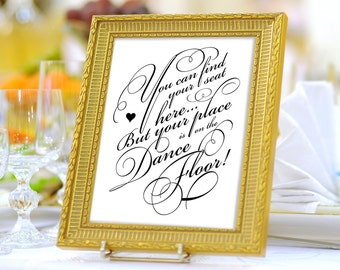 """16x20 Seating Chart or Escort Card Reception Poster """"You Can Find Your Seat Here, but Your Place is On the Dance Floor"""" Printable Design"""
