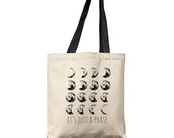 It's Just A Phase, Moon Bag, Natural Tote, Funny Tote Bag, Canvas Tote Bag