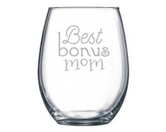 Best Bonus Mom Ever Wine Glass - stepmom mother's day - Step mother gift - step mom gift - mom wine glass - step mom mother's day present