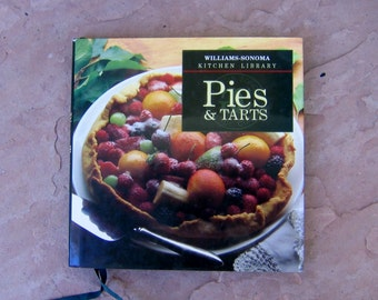Pies and Tarts Cookbook, Williams Sonoma Kitchen Library Pies & Tarts Cookbook, 1994 Williams Sonoma Cook Book
