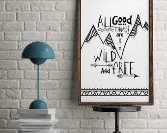 Aller guten Dinge sind Wild und frei Boho Berge Pfeile Monochrom Kinderzimmer Wand Kunst Kindergarten Druck
