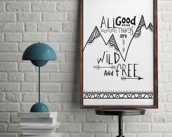 All Good Things are Wild and Free Boho Mountains Arrows Monochrome Kids Room Wall Art Nursery Print