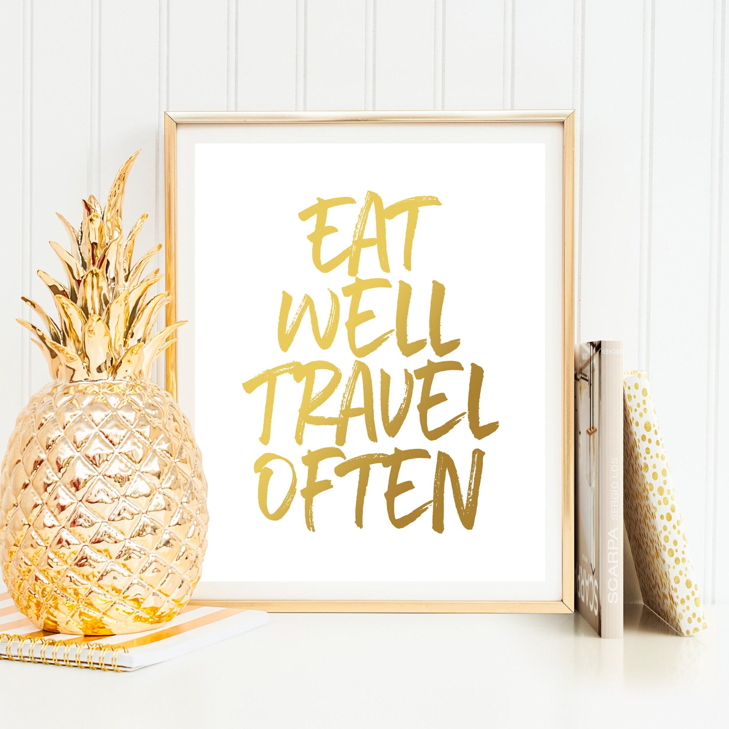 Eat Well Travel Often Wall Art Print Sign Travel Decor Travel