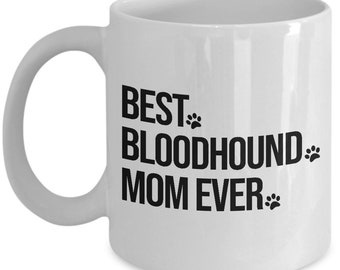 Bloodhound Mug, Bloodhound Dog Gift, Bloodhound Dog, Best Bloodhound Mom Ever, Gift For Mom
