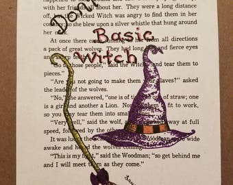 Don't Be Basic Witch, Hand Embellished Print From Original Artwork