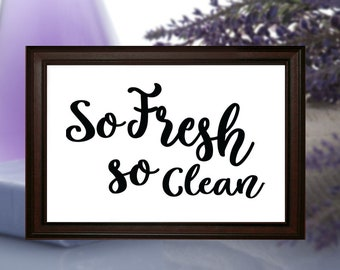So Fresh And So Clean Clean Print Sign Fresh Clean Fresh and Clean Digital Print File
