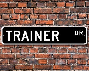 Trainer, Trainer Gift, Trainer Sign, athletic medical trainer, university employee, sports trainer, Custom Street Sign, Quality Metal Sign