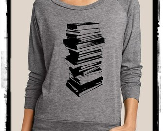Stack of Books Heathered Slouchy Pullover long sleeve Girls Ladies shirt screenprint Alternative Apparel