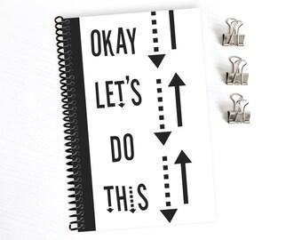 Lustig um es getan Journal, schwarz und weiß zu tun, lass es dieses Notizbuch, Spiralbindung, Buch, Bullet Journal, Geschenke für Jungs, Tagebuch für Sie