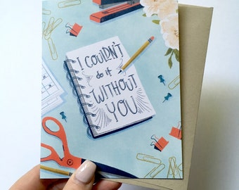 I couldn't do it without you - A2 Greeting Card with Envelope | admin professionals day, Thank you, Teachers