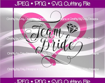 Team Bride Wedding Marriage SVG - Instant Download - svg/jpg/png