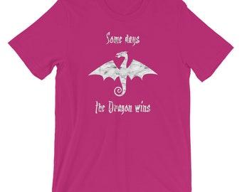 Some Days the Dragon Wins Short-Sleeve Unisex T-Shirt