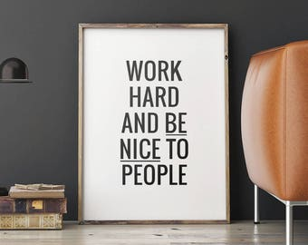Printable Typography Quote 'Work hard and be nice to people', Minimalist Motivational Wall Art Digital Print, Instant Download DIY PRINT