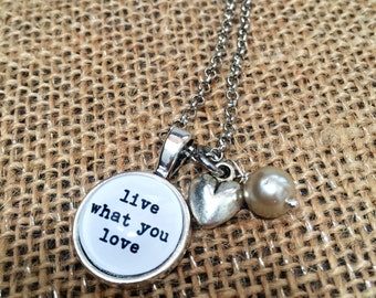 FREE SHIPPING - Live What You Love - Quote Necklace - Jewerly - Inspiration Necklace - Quote Jewelry - Quote Necklace