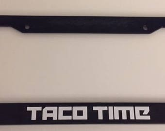 TACO Time - Truck Version   -Limited Edition Automotive Black License Plate Frame -