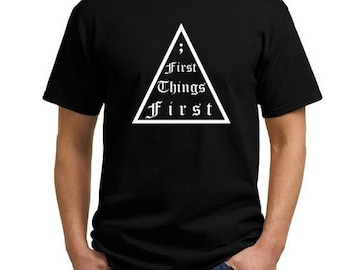 First thing is first shirt