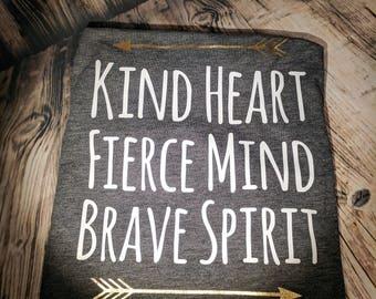 Tee- Kind Heart Fierce Mind Brave Spirit