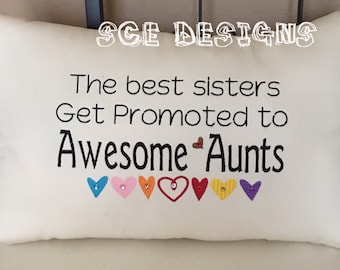 Pillow for Aunt- saying pillow The best sisters get promoted to awesome aunts- embroidery new aunt reveal gift- gift for new aunt or sister