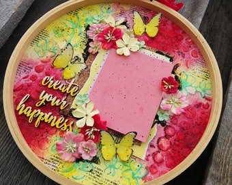 "Mixed Media Embroidery Hoop Picture Frame 11 inches ""create your happiness"""