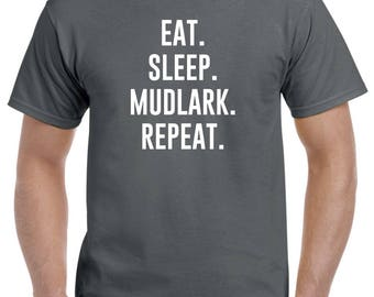 Eat Sleep Mudlark T Shirt Mudlarking Mudlarker