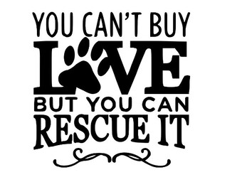 Can't Buy Love Rescue It Adopt Cat Dog Lover Vinyl Car Decal Bumper Window Sticker Any Color Multiple Sizes Jenuine Crafts