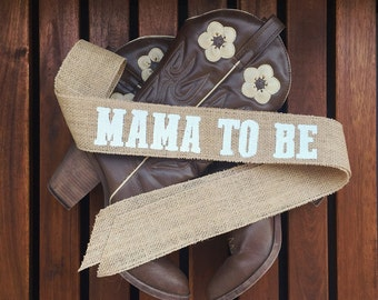 Mama To Be Burlap Sash | Country Baby Shower Sash | Burlap Baby Shower Sash  |