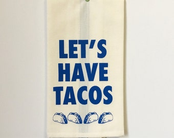 Let's have Tacos Towel