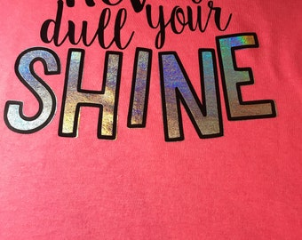 Never Dull Your Shine T-Shirt