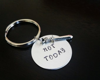 Game of Thrones inspired quote Not Today Gift Hand stamped Key Chain
