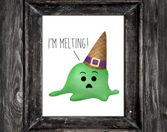Iu0027m Melting Digital 8x10 Printable Poster Funny Movie Quote Wizard Of Oz  Wicked Witch Melted Ice Cream Cone Happy Halloween Pun Food Witches