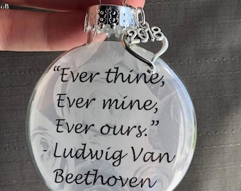 """Glass Ornament, White Rose Vellum paper, """"Ever Thine, Ever Mine, Ever Ours. - Beethoven"""" Heart 2018 Charm, Wedding Anniversary Gift"""