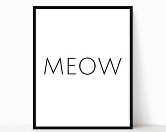 Cat Wall Art, Typography Print, Meow, Cat Print, Cat Lover, Cat Poster, Printable Art, Wall Art, Home Decor, Cat Lover Gift, Crazy Cat Lady
