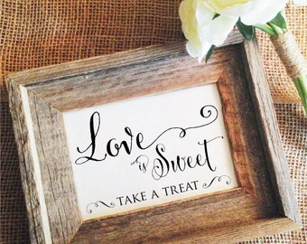 Love is sweet sign - take a treat sign - dessert table sign - bridal shower candy bar wedding decor wedding table sign (Frame NOT Included)
