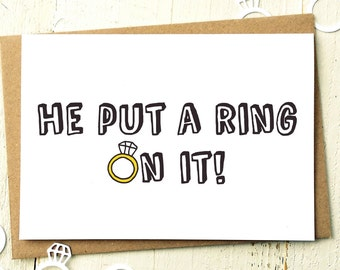 Engagement Card - He Put A Ring On It - Funny Engagement Card - Congrats Card - Funny Wedding Card - Engagement Ring - Beyonce Card