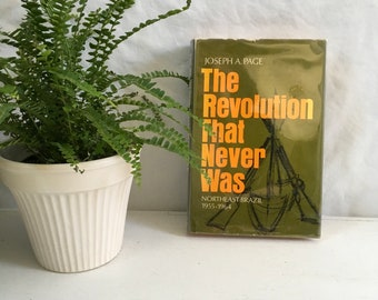 The Revolution that Never Was Northeast to Brazil 1955–1964 By Joseph a page hardcover with dust jacket first edition 1972