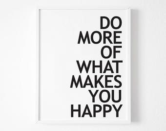 Do More Of What Makes You Happy Printable Wall Art - Typographic Print - Printable Poster - Minimalist Design