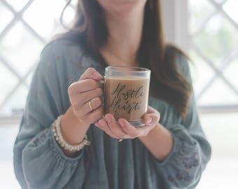 Hustle & Heart Clear Glass Coffee  mug   Clear Mug   Girl Boss   Hustle Mug   11oz